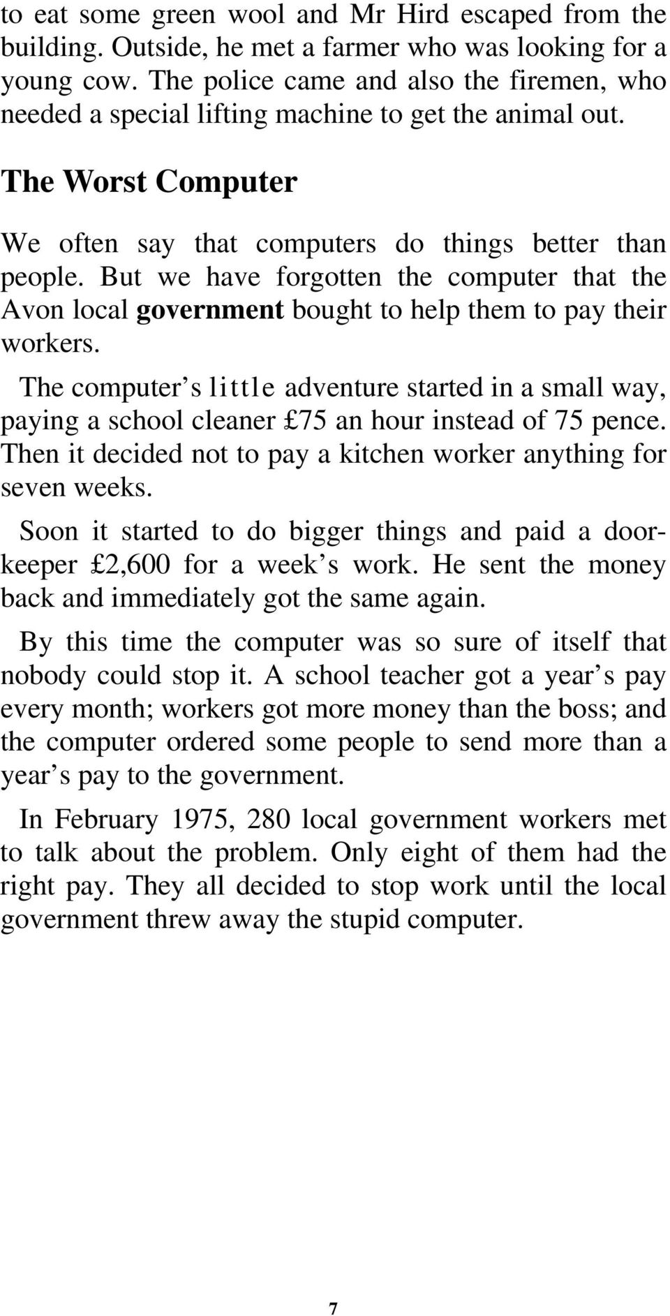 But we have forgotten the computer that the Avon local government bought to help them to pay their workers.