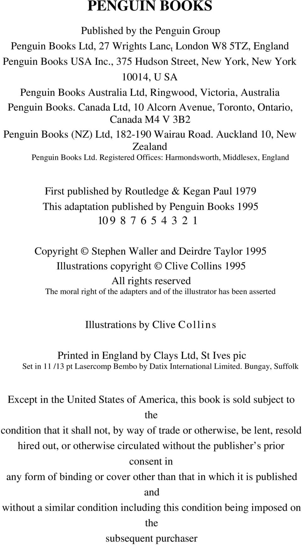 Canada Ltd, 10 Alcorn Avenue, Toronto, Ontario, Canada M4 V 3B2 Penguin Books (NZ) Ltd, 182-190 Wairau Road. Auckland 10, New Zealand Penguin Books Ltd.