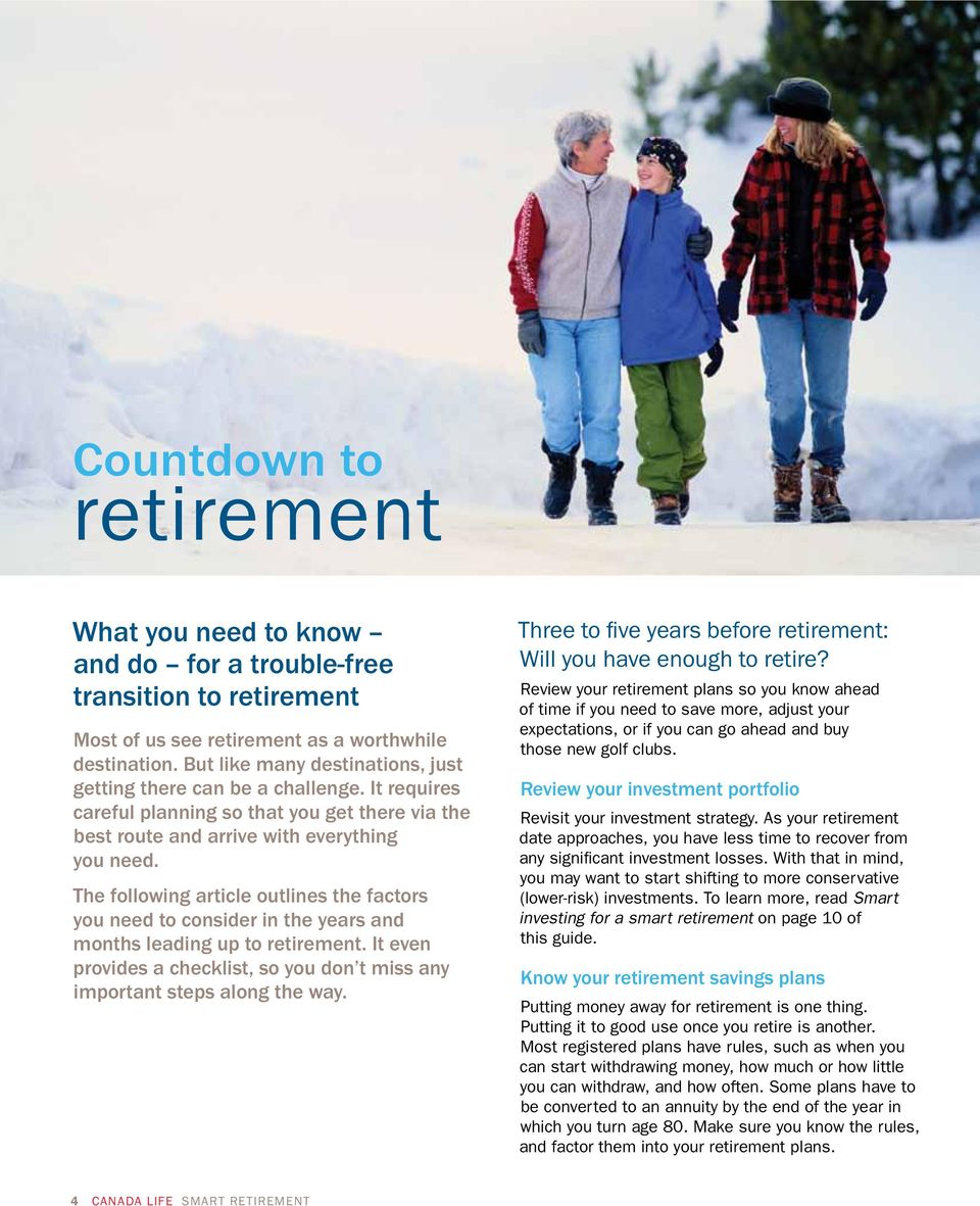 The following article outlines the factors you need to consider in the years and months leading up to retirement. It even provides a checklist, so you don t miss any important steps along the way.