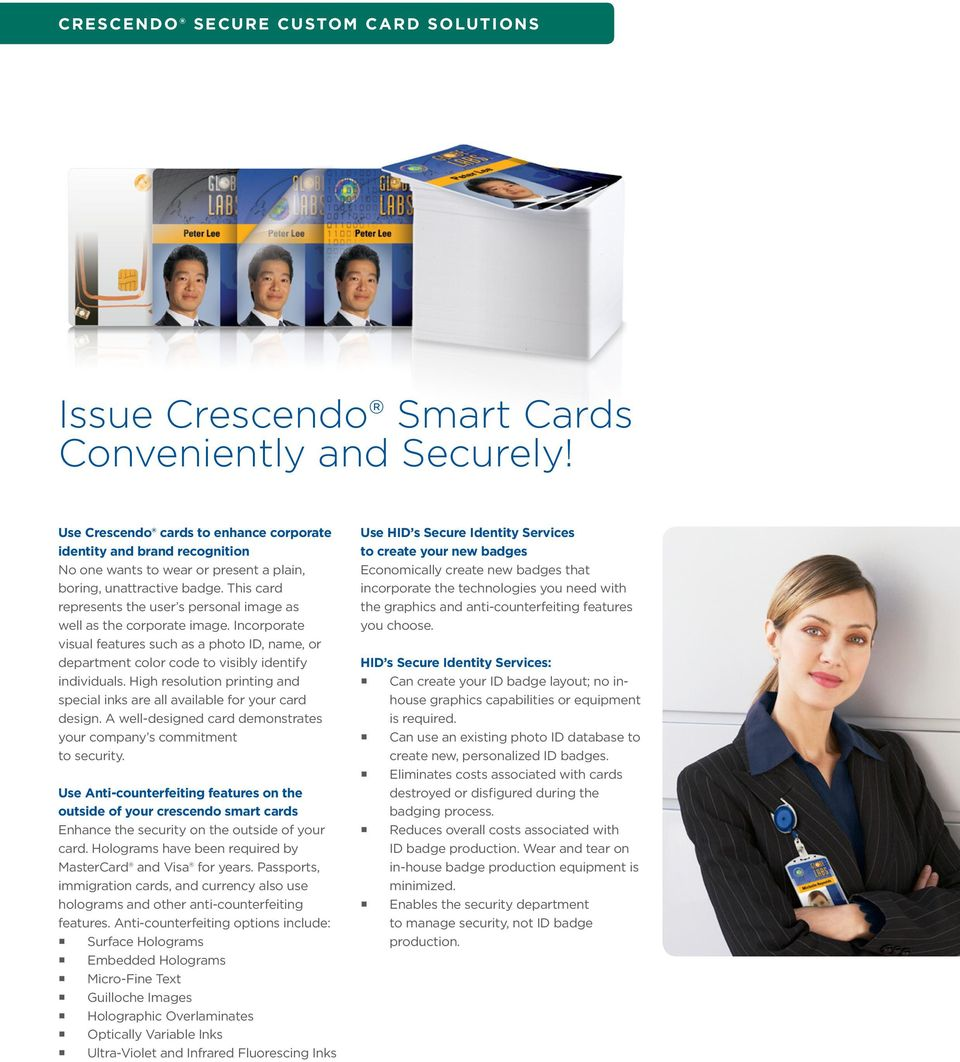 This card represents the user s personal image as well as the corporate image. Incorporate visual features such as a photo ID, name, or department color code to visibly identify individuals.