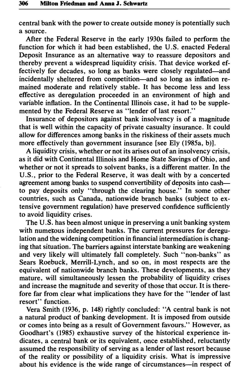 enacted Federal Deposit Insurance as an alternative way to reassure depositors and thereby prevent a widespread liquidity crisis.