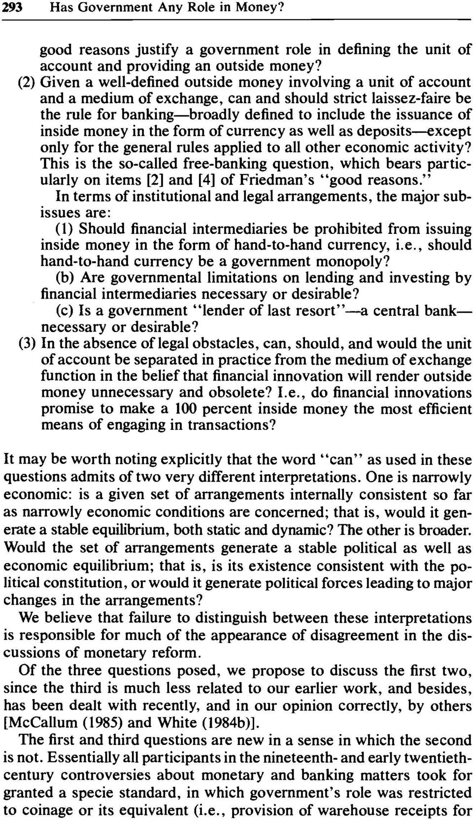 inside money in the form of currency as well as deposits-except only for the general rules applied to all other economic activity?