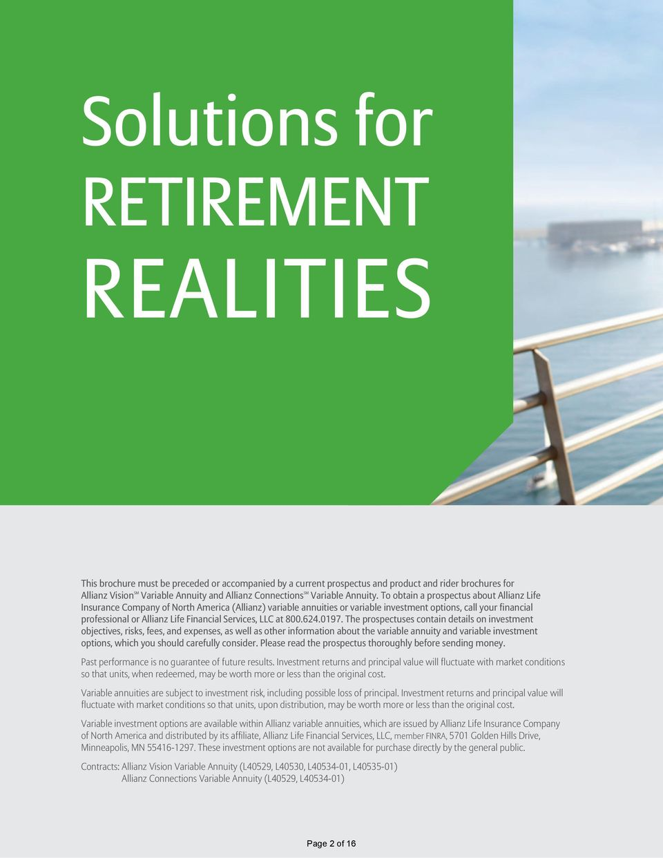 To obtain a prospectus about Allianz Life Insurance Company of North America (Allianz) variable annuities or variable investment options, call your financial professional or Allianz Life Financial