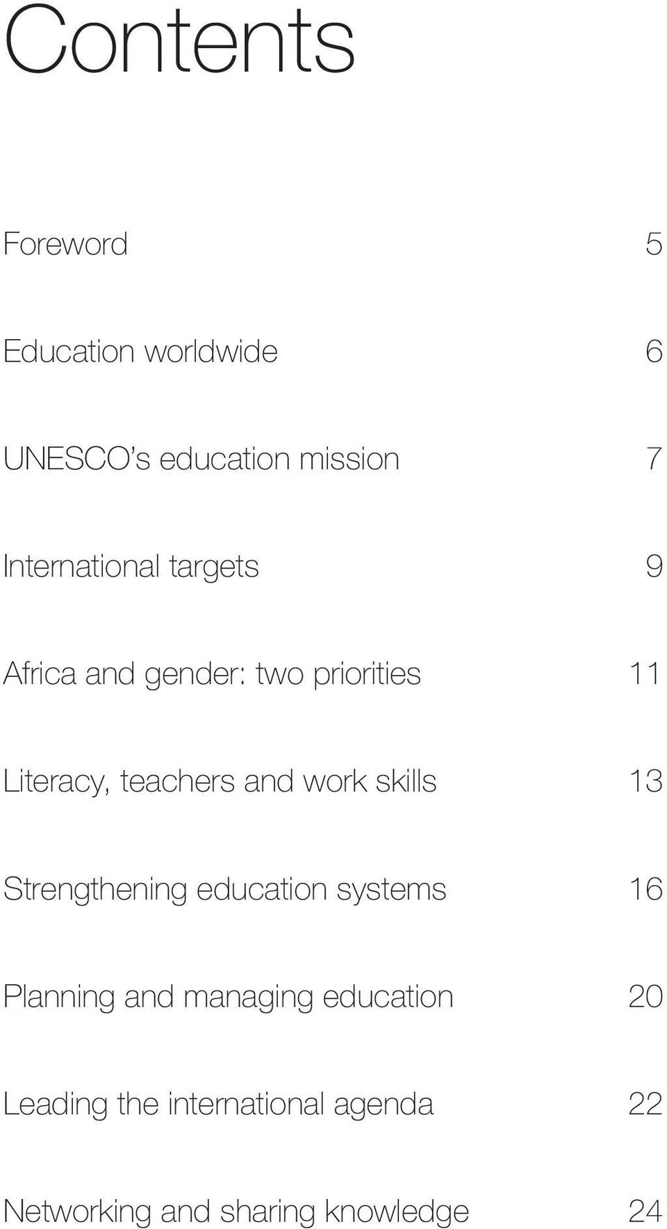 teachers and work skills 13 Strengthening education systems 16 Planning and