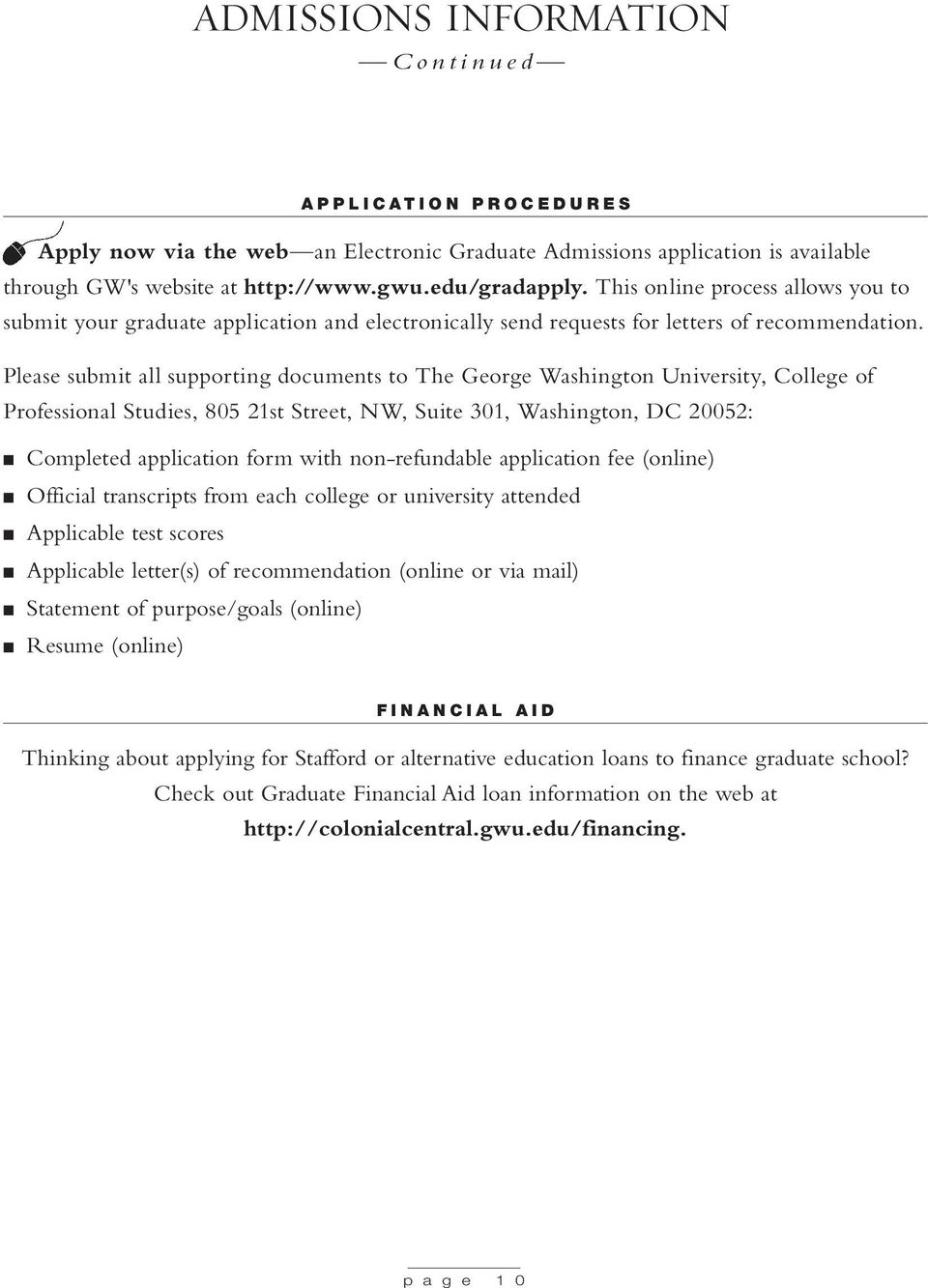 Please submit all supporting documents to The George Washington University, College of Professional Studies, 805 21st Street, NW, Suite 301, Washington, DC 20052: Completed application form with non-