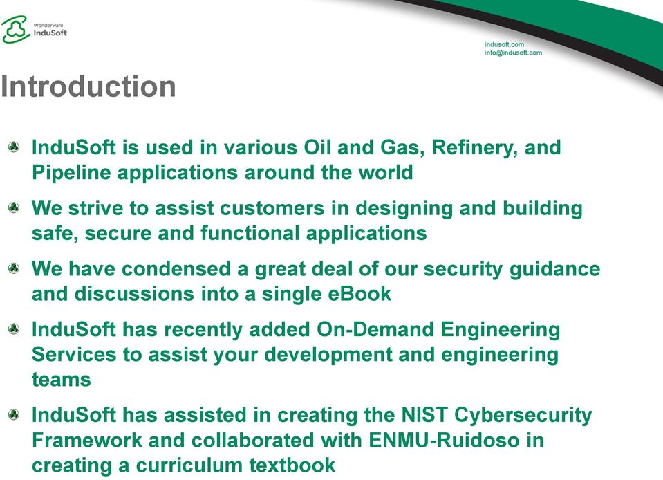 and discussions into a single ebook InduSoft has recently added On-Demand Engineering Services to assist your development and