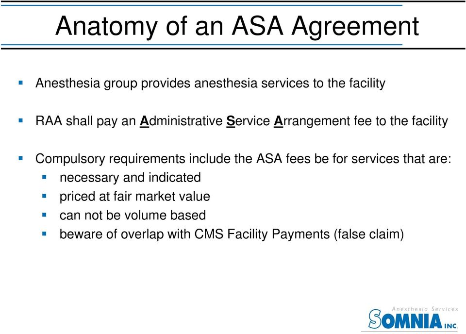 requirements include the ASA fees be for services that are: necessary and indicated priced