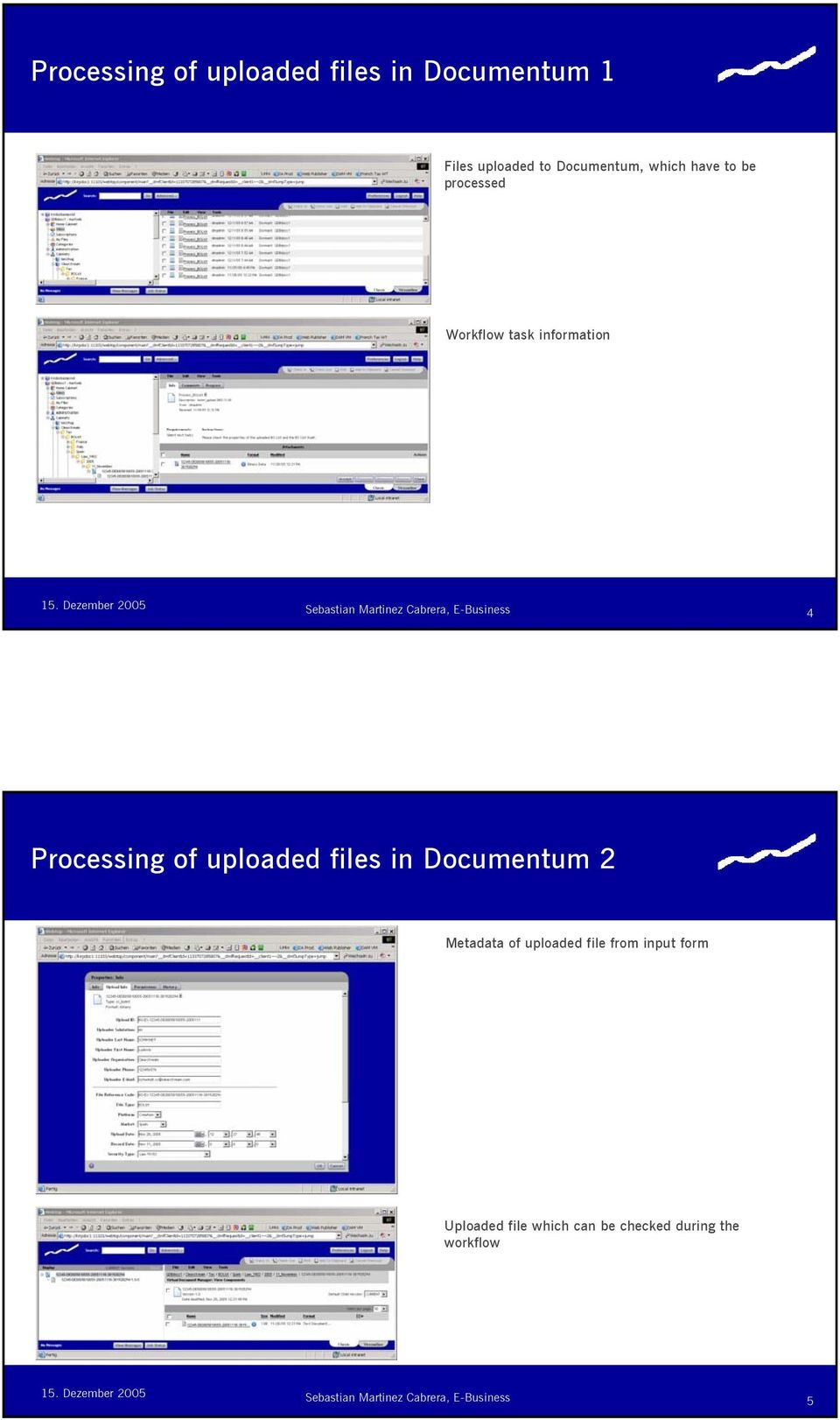 Processing of uploaded files in Documentum 2 Metadata of uploaded