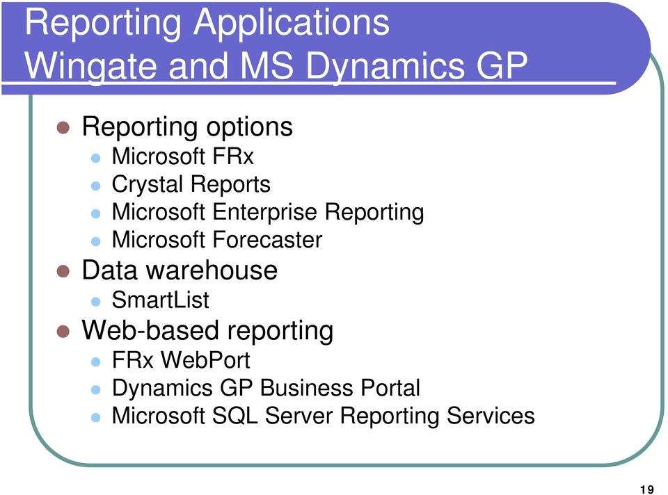 Microsoft Forecaster Data warehouse SmartList Web-based reporting FRx