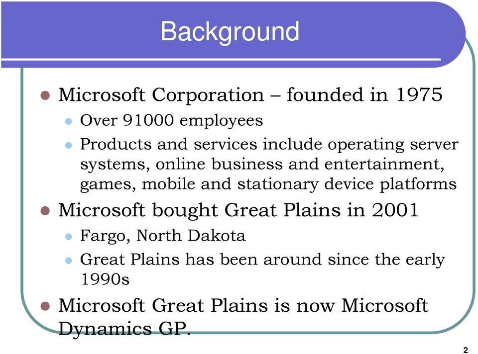 stationary device platforms Microsoft bought Great Plains in 2001 Fargo, North Dakota Great