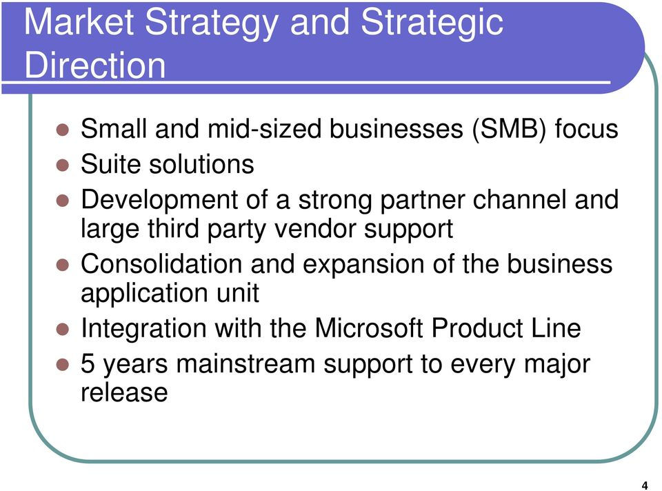 vendor support Consolidation and expansion of the business application unit