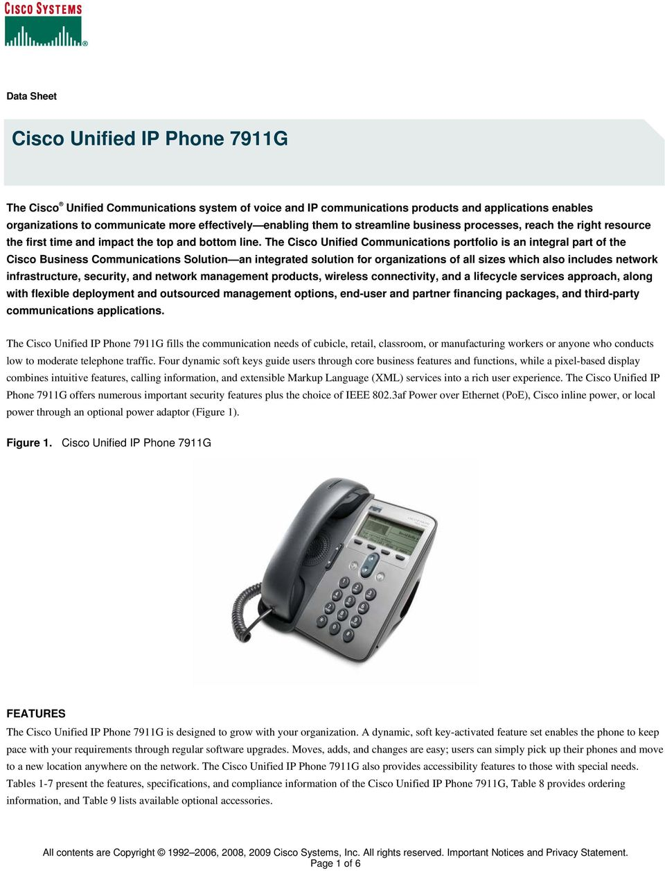 The Cisco Unified Communications portfolio is an integral part of the Cisco Business Communications Solution an integrated solution for organizations of all sizes which also includes network