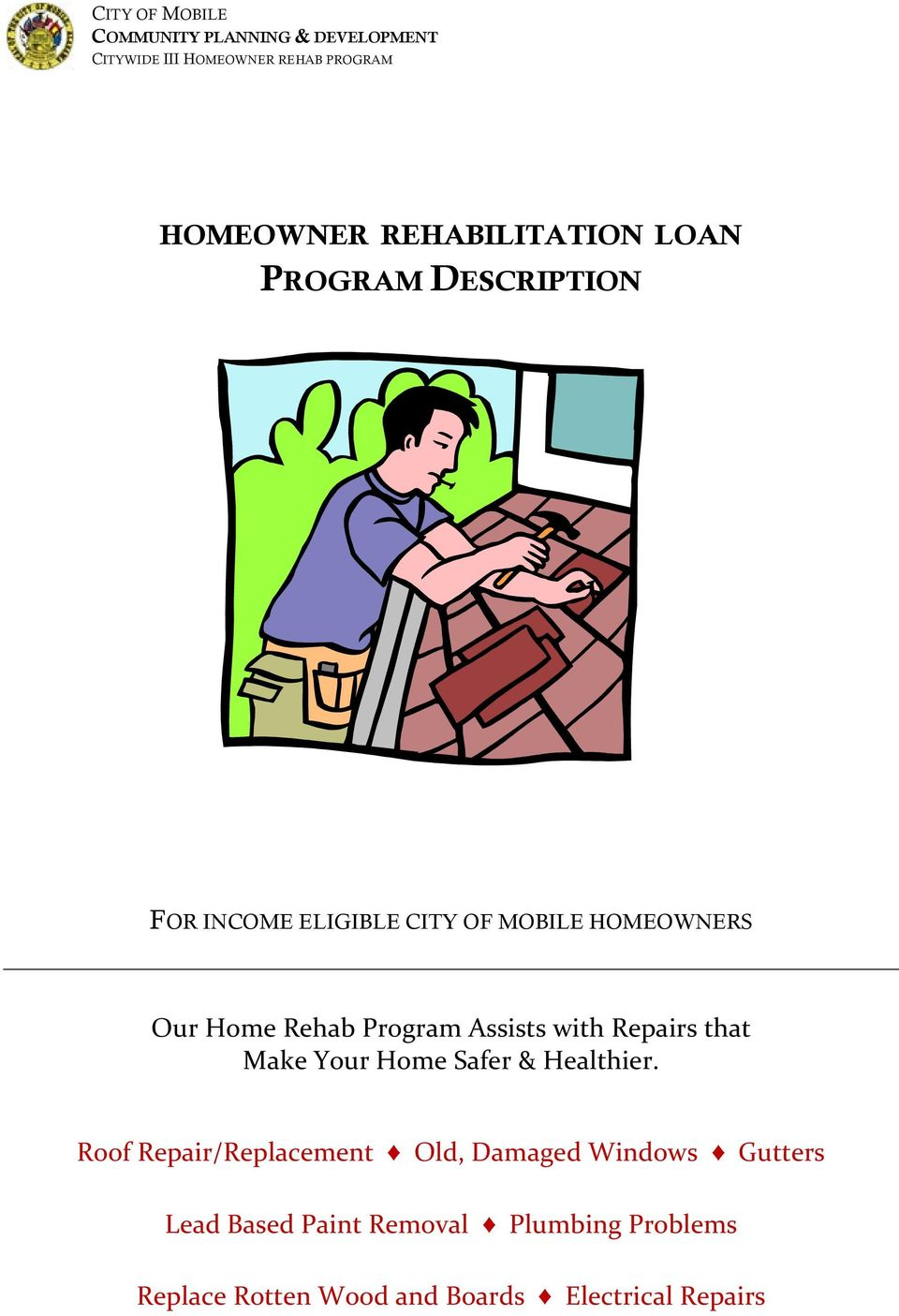 Program Assists with Repairs that Make Your Home Safer & Healthier.