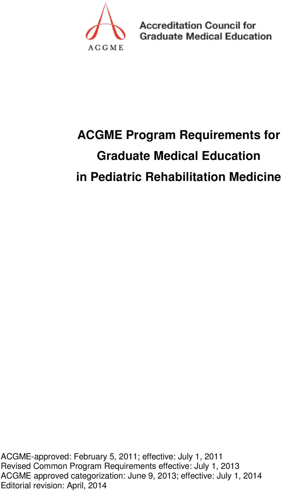 2011 Revised Common Program Requirements effective: July 1, 2013 ACGME