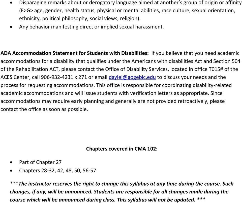 ADA Accommodation Statement for Students with Disabilities: If you believe that you need academic accommodations for a disability that qualifies under the Americans with disabilities Act and Section
