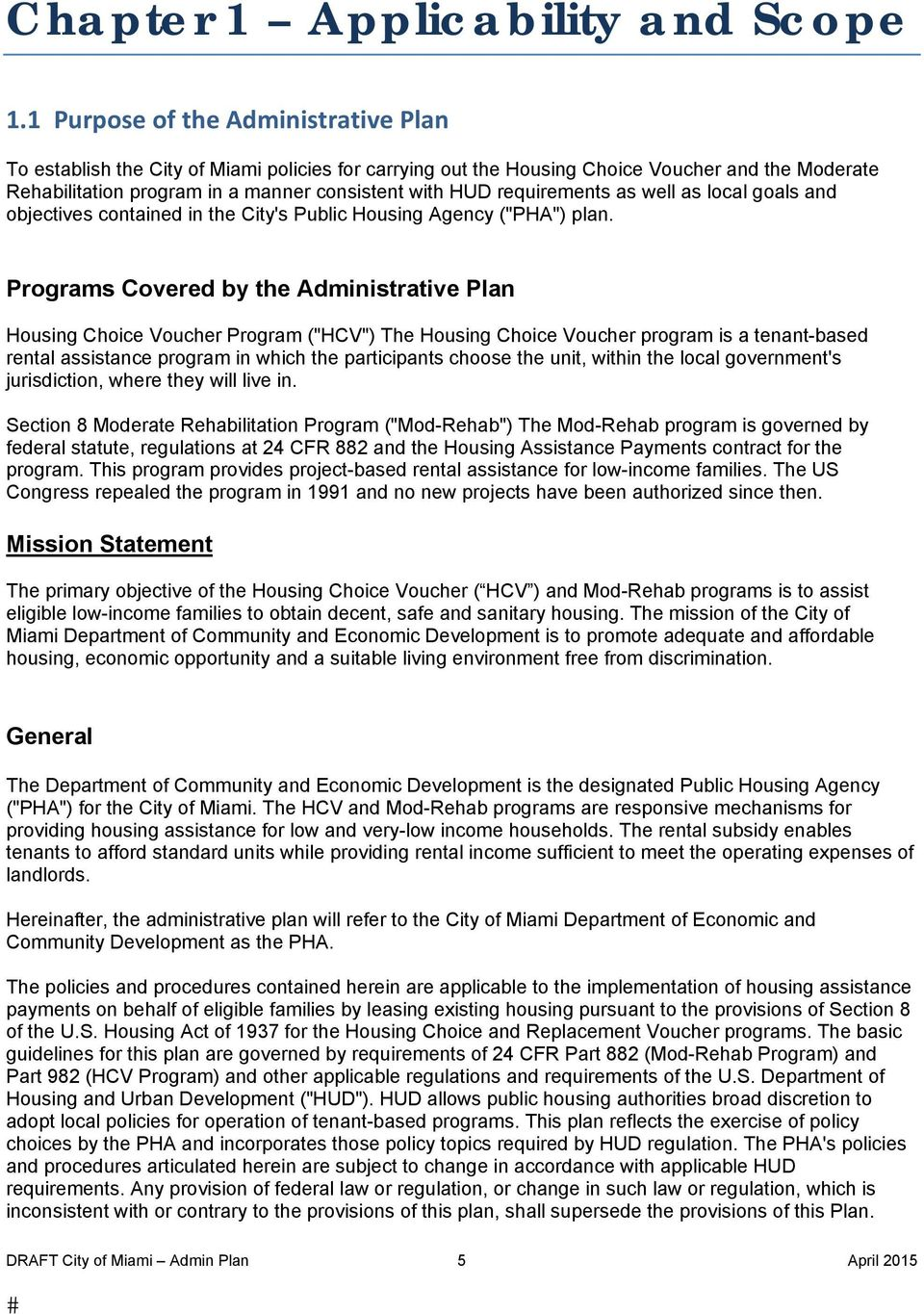 "requirements as well as local goals and objectives contained in the City's Public Housing Agency (""PHA"") plan."