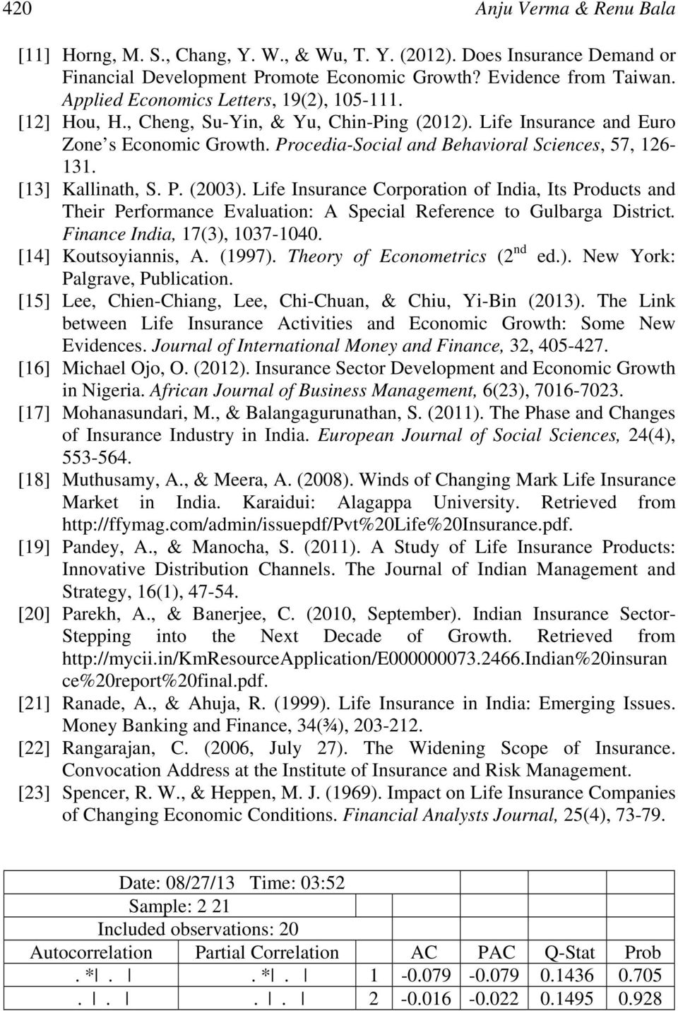 [13] Kallinath, S. P. (2003). Life Insurance Corporation of India, Its Products and Their Performance Evaluation: A Special Reference to Gulbarga District. Finance India, 17(3), 1037-1040.