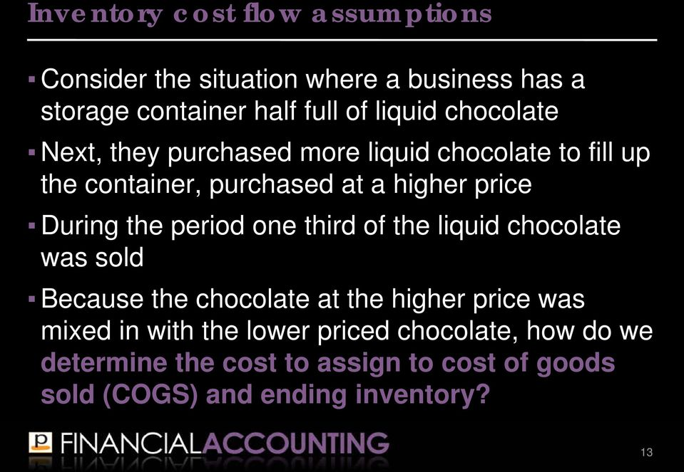 During the period one third of the liquid chocolate was sold Because the chocolate at the higher price was mixed