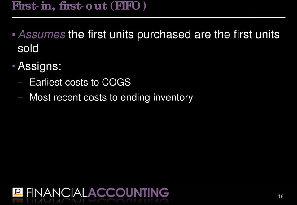 first units sold Assigns: Earliest s