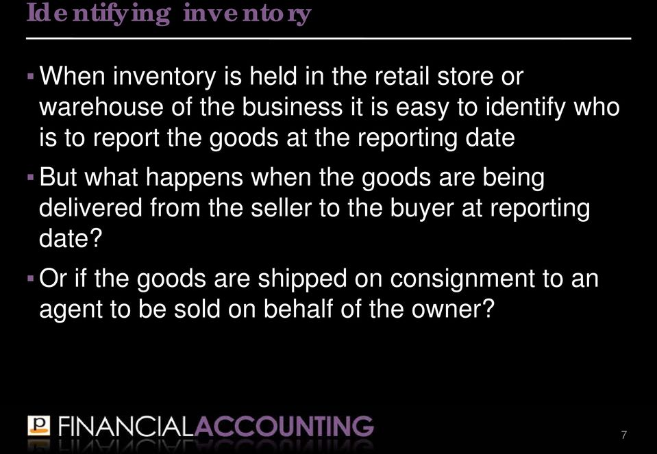 happens when the goods are being delivered from the seller to the buyer at reporting date?