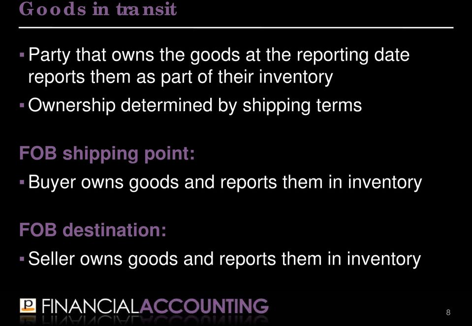 shipping terms FOB shipping point: Buyer owns goods and reports them
