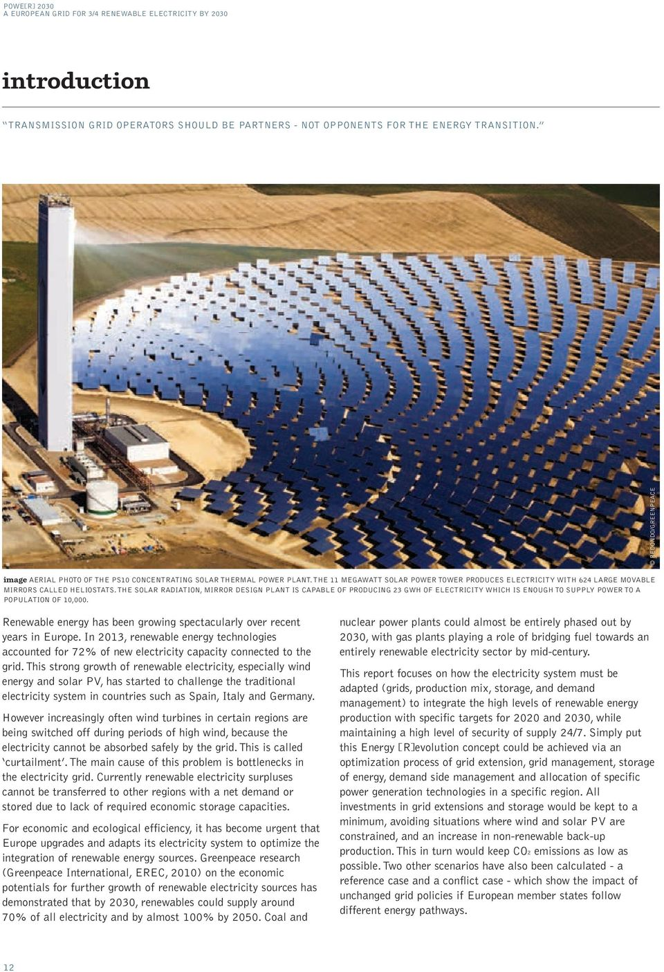 THE SOLAR RADIATION, MIRROR DESIGN PLANT IS CAPABLE OF PRODUCING 23 GWH OF ELECTRICITY WHICH IS ENOUGH TO SUPPLY POWER TO A POPULATION OF 10,000.
