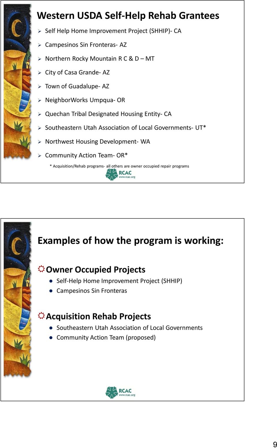 Development- WA Community Action Team- OR* * Acquisition/Rehab programs- all others are owner occupied repair programs Examples of how the program is working: Owner Occupied