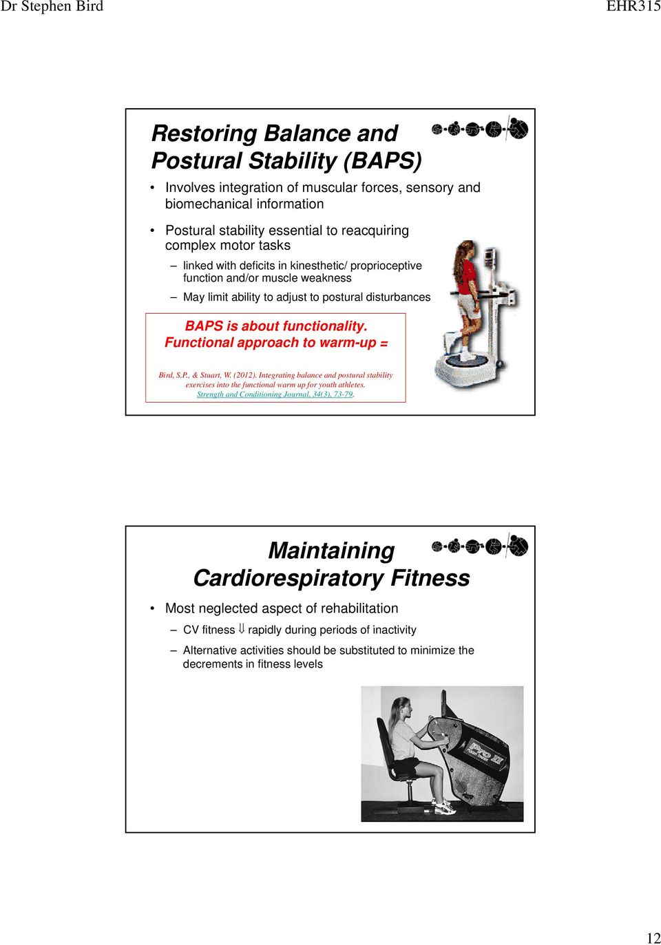 Functional approach to warm-up = Bird, S.P., & Stuart, W. (2012). Integrating balance and postural stability exercises into the functional warm up for youth athletes.