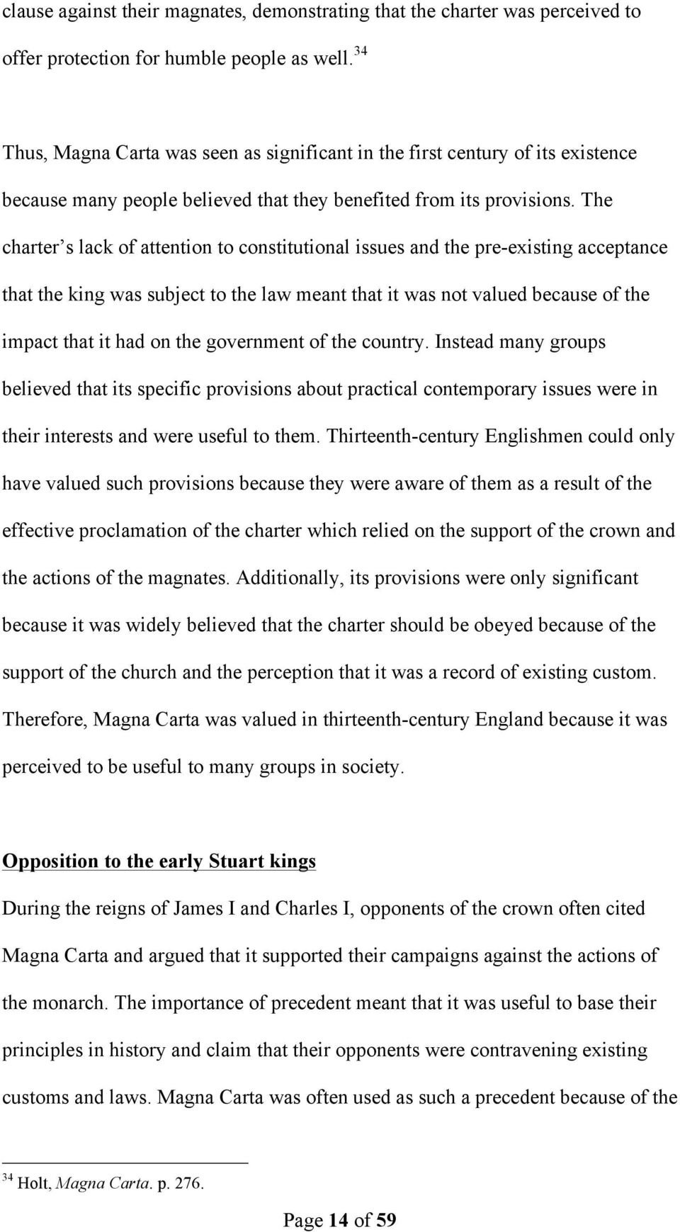 The charter s lack of attention to constitutional issues and the pre-existing acceptance that the king was subject to the law meant that it was not valued because of the impact that it had on the