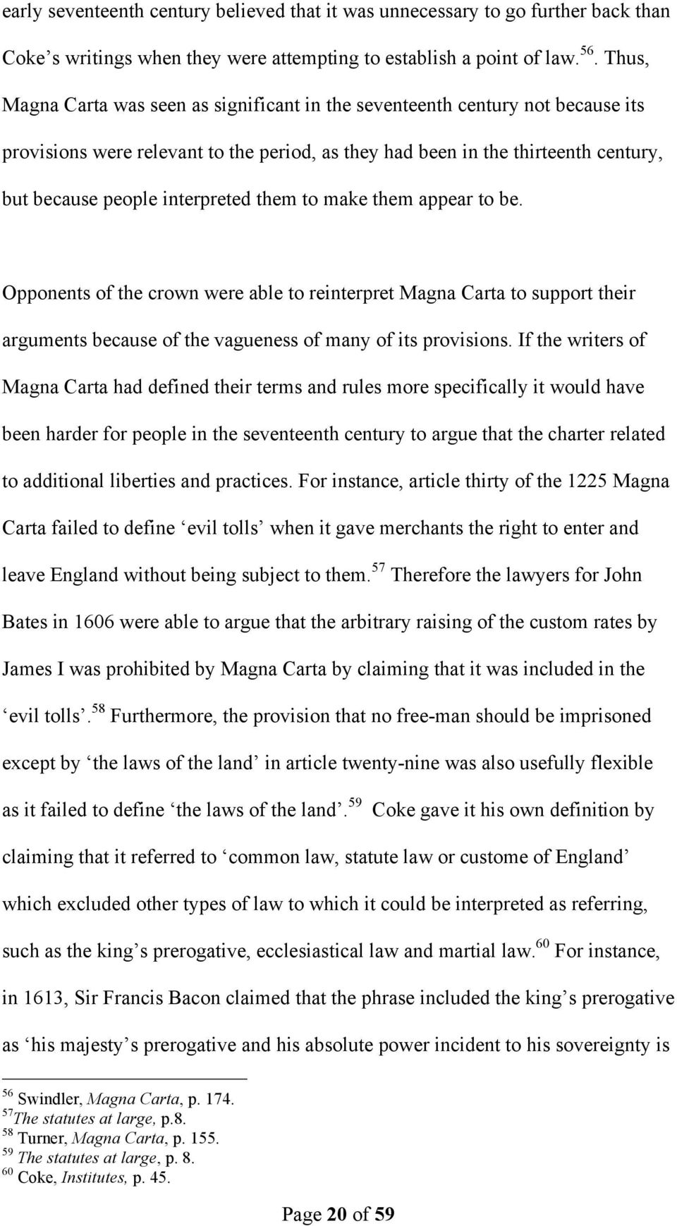 them to make them appear to be. Opponents of the crown were able to reinterpret Magna Carta to support their arguments because of the vagueness of many of its provisions.