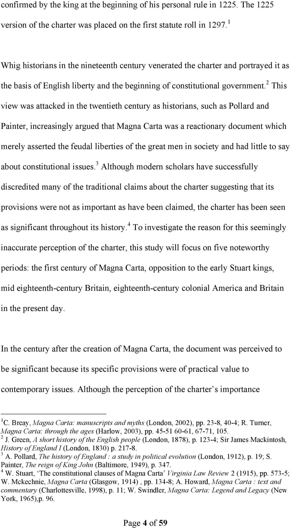 2 This view was attacked in the twentieth century as historians, such as Pollard and Painter, increasingly argued that Magna Carta was a reactionary document which merely asserted the feudal