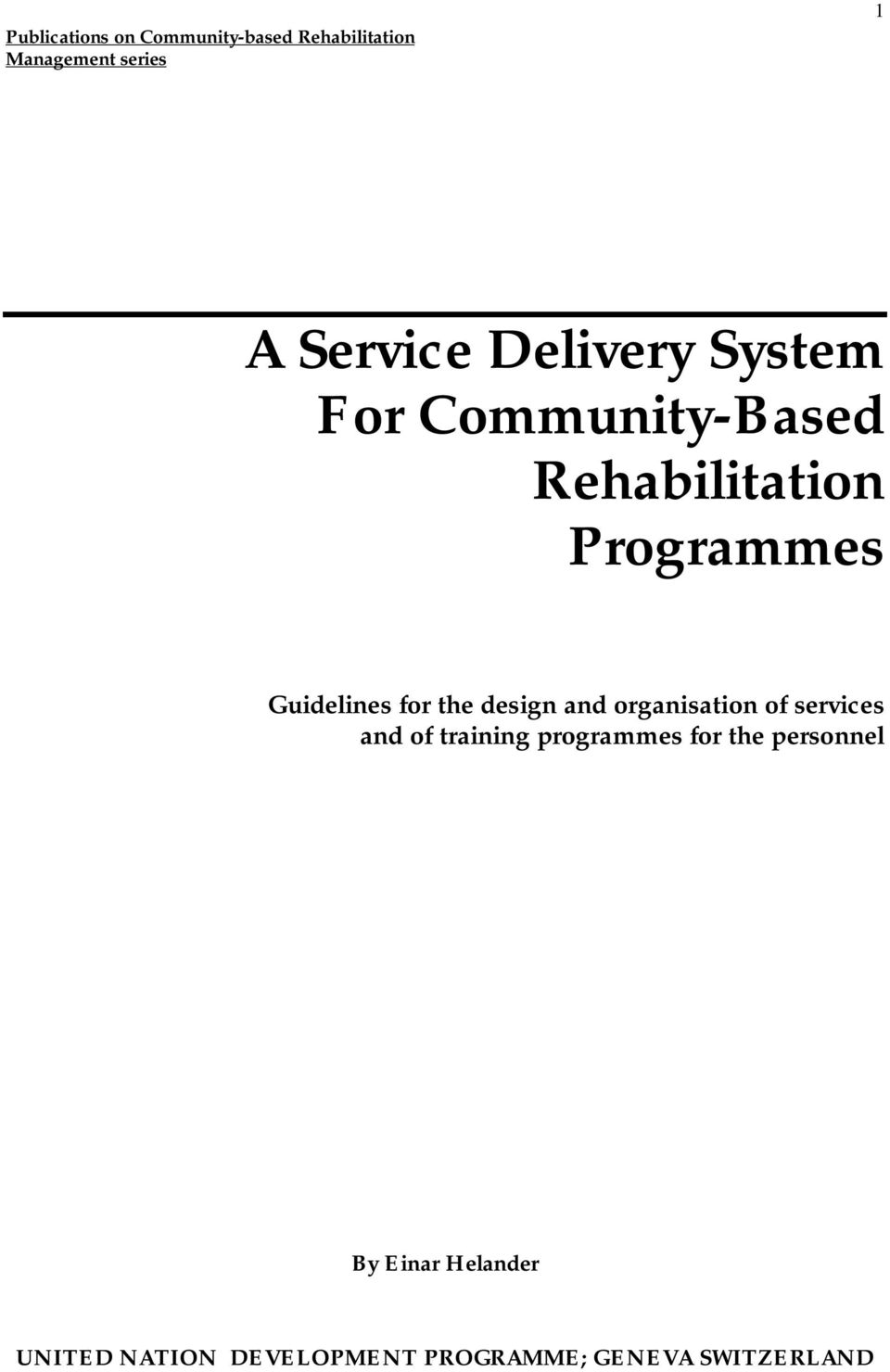 the design and organisation of services and of training programmes for the