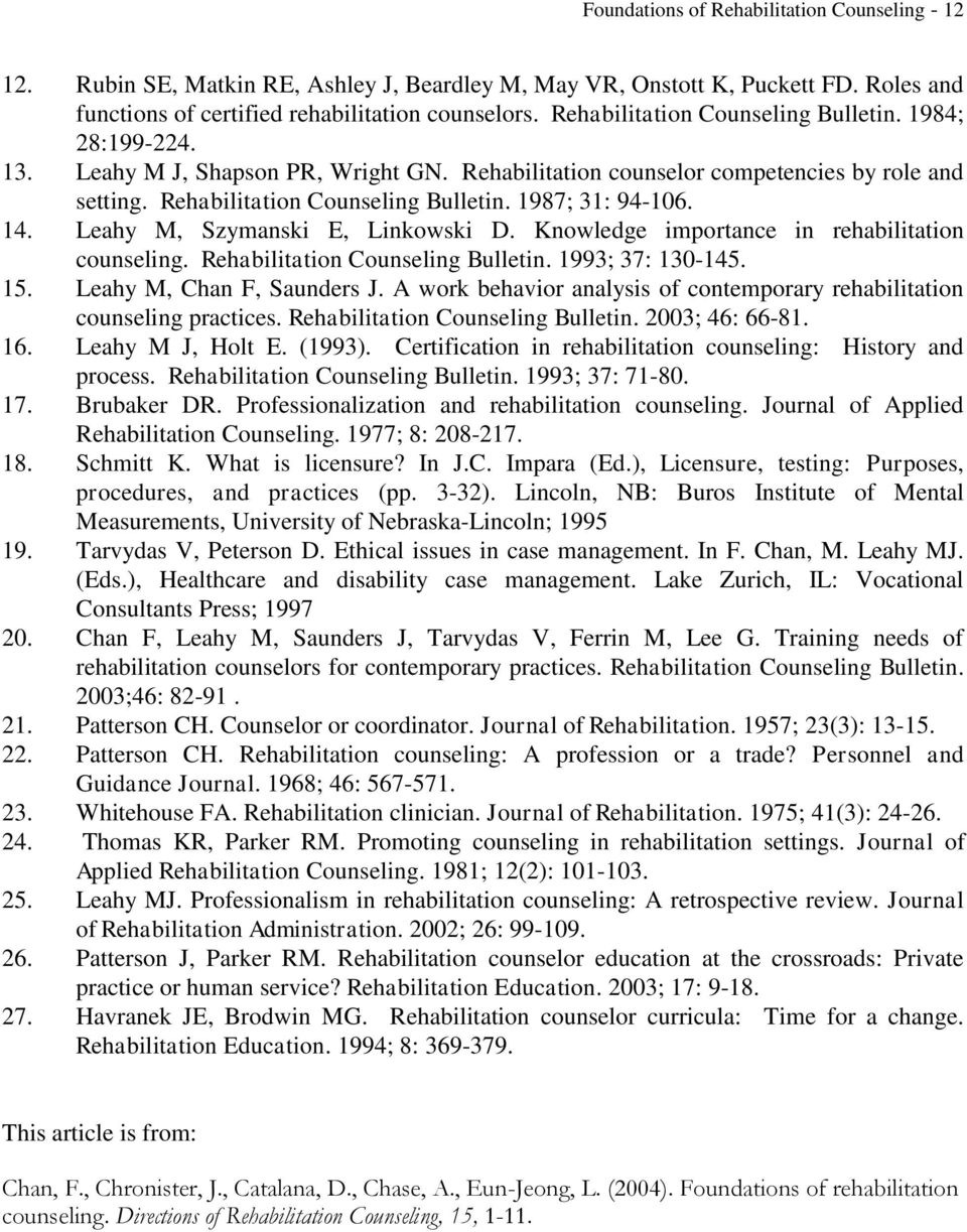 1987; 31: 94-106. 14. Leahy M, Szymanski E, Linkowski D. Knowledge importance in rehabilitation counseling. Rehabilitation Counseling Bulletin. 1993; 37: 130-145. 15. Leahy M, Chan F, Saunders J.