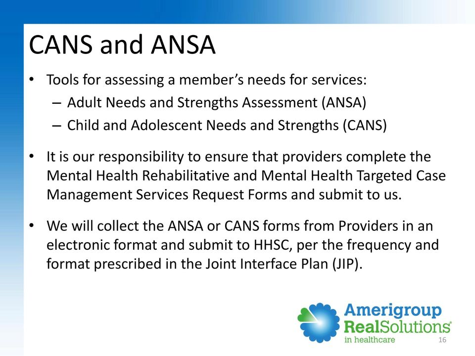 Rehabilitative and Mental Health Targeted Case Management Services Request Forms and submit to us.