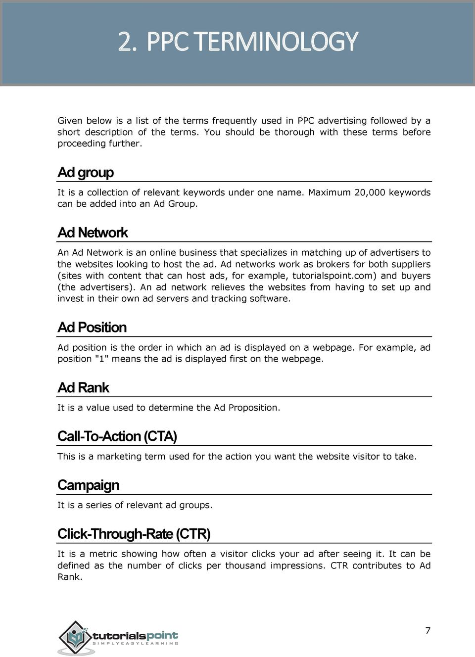 Ad Network An Ad Network is an online business that specializes in matching up of advertisers to the websites looking to host the ad.