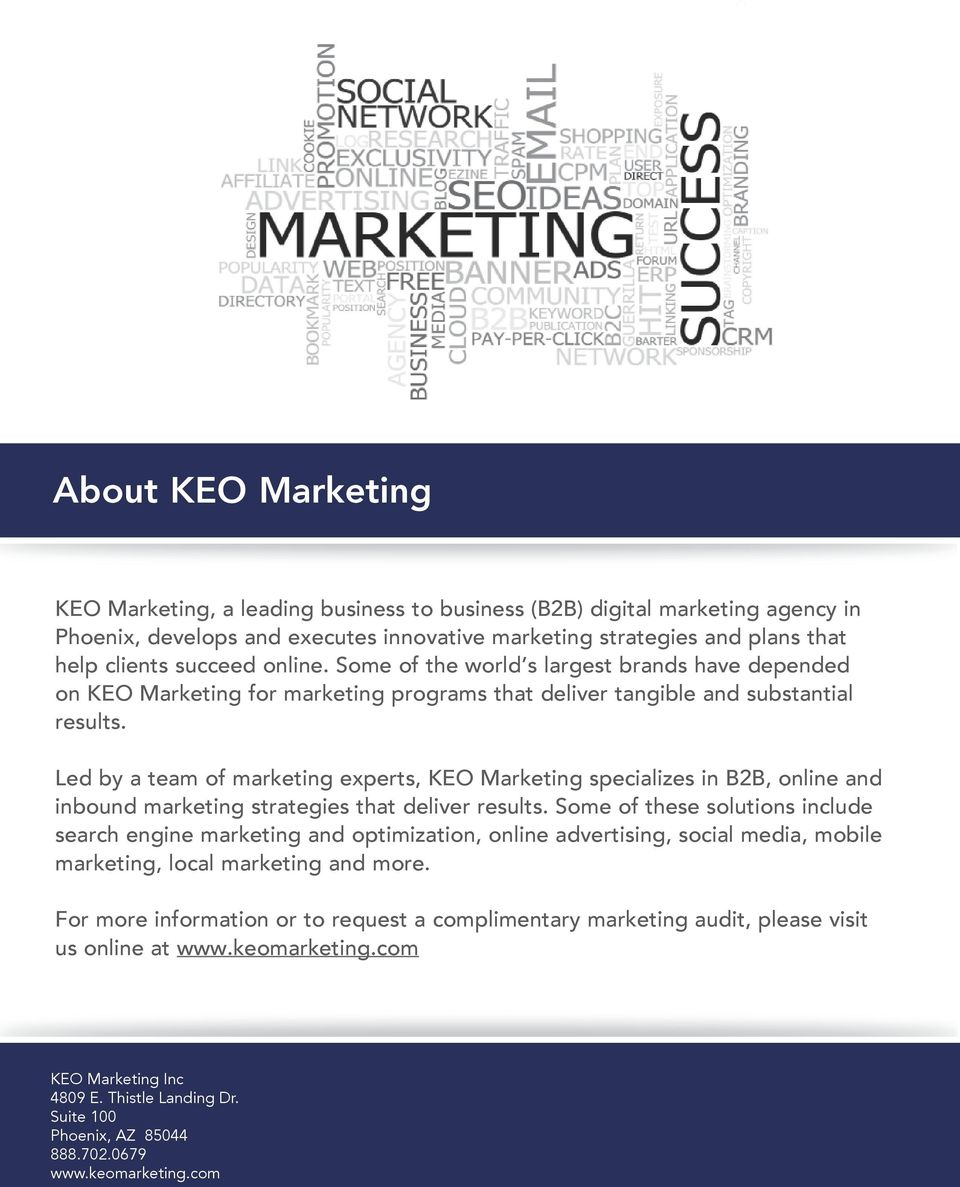 Led by a team of marketing experts, KEO Marketing specializes in B2B, online and inbound marketing strategies that deliver results.