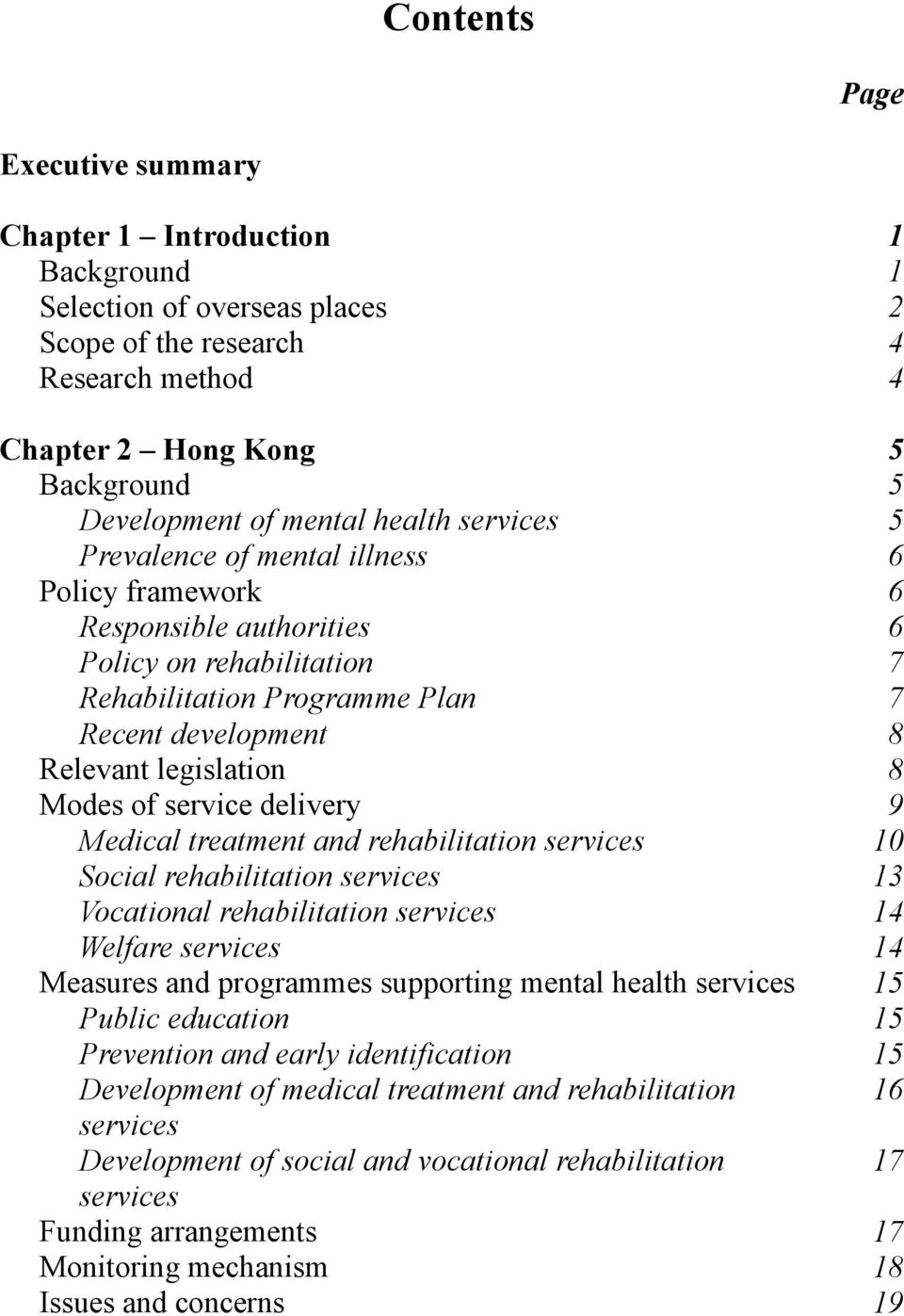 Modes of service delivery 9 Medical treatment and rehabilitation services 10 Social rehabilitation services 13 Vocational rehabilitation services 14 Welfare services 14 Measures and programmes