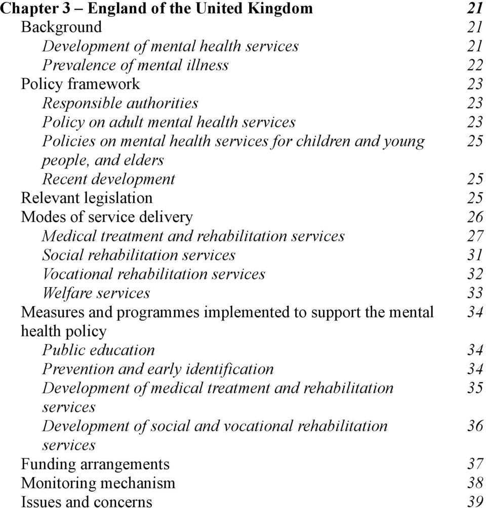 rehabilitation services 27 Social rehabilitation services 31 Vocational rehabilitation services 32 Welfare services 33 Measures and programmes implemented to support the mental 34 health policy