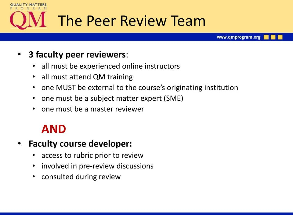 must be a subject matter expert (SME) one must be a master reviewer AND Faculty course