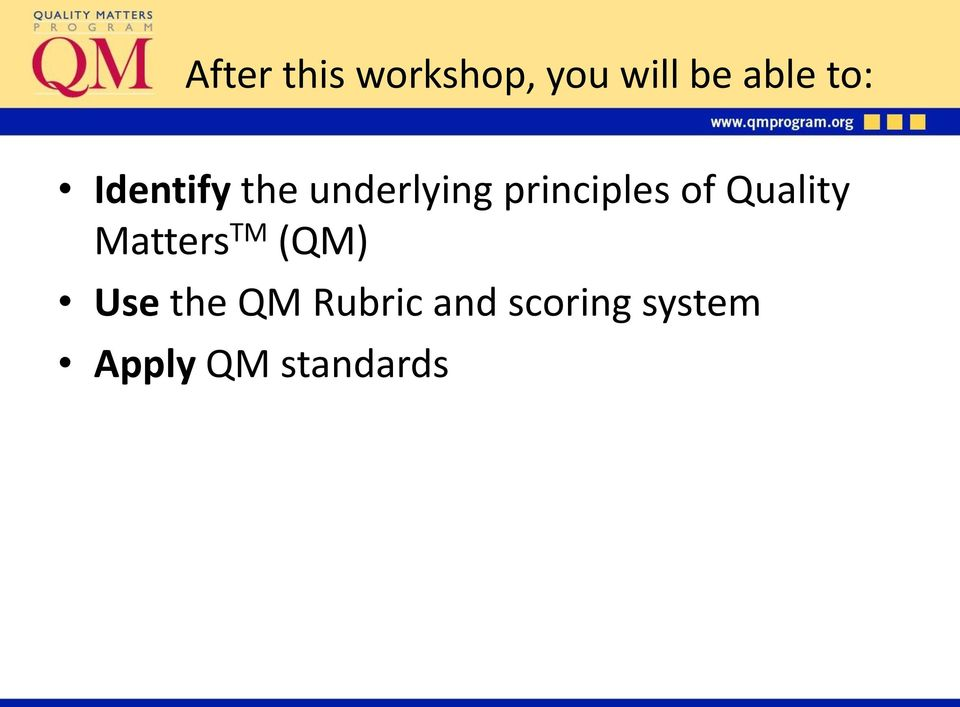 of Quality Matters TM (QM) Use the QM