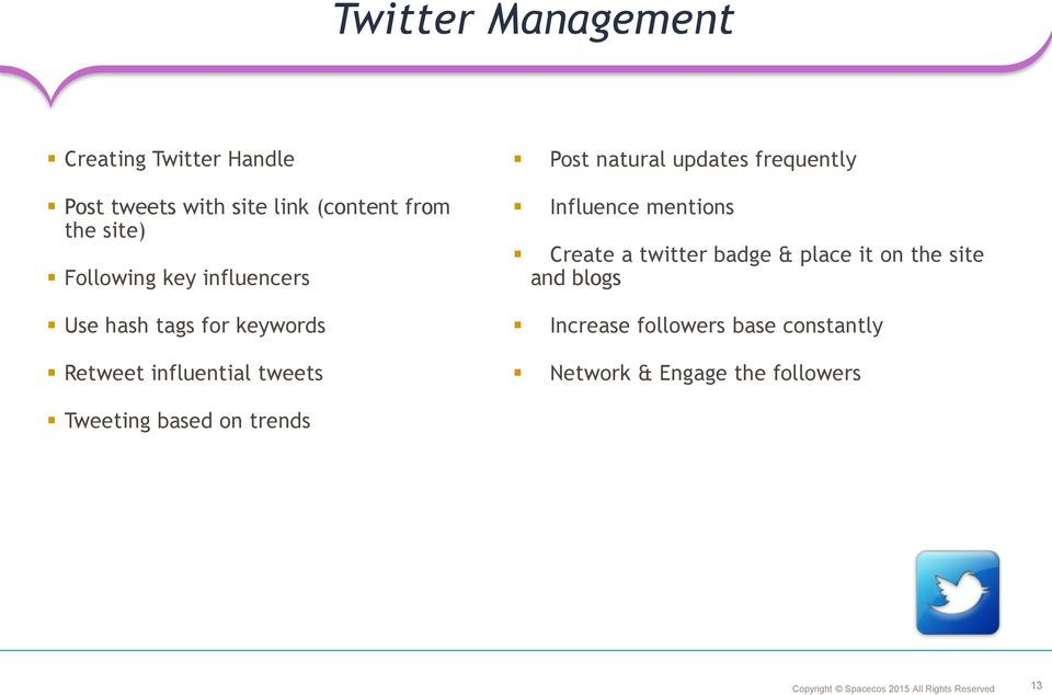 updates frequently Influence mentions Create a twitter badge & place it on the site and blogs