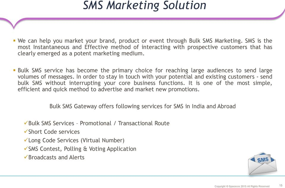 Bulk SMS service has become the primary choice for reaching large audiences to send large volumes of messages.