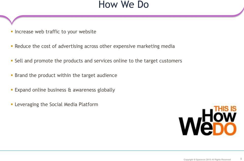 services online to the target customers Brand the product within the target