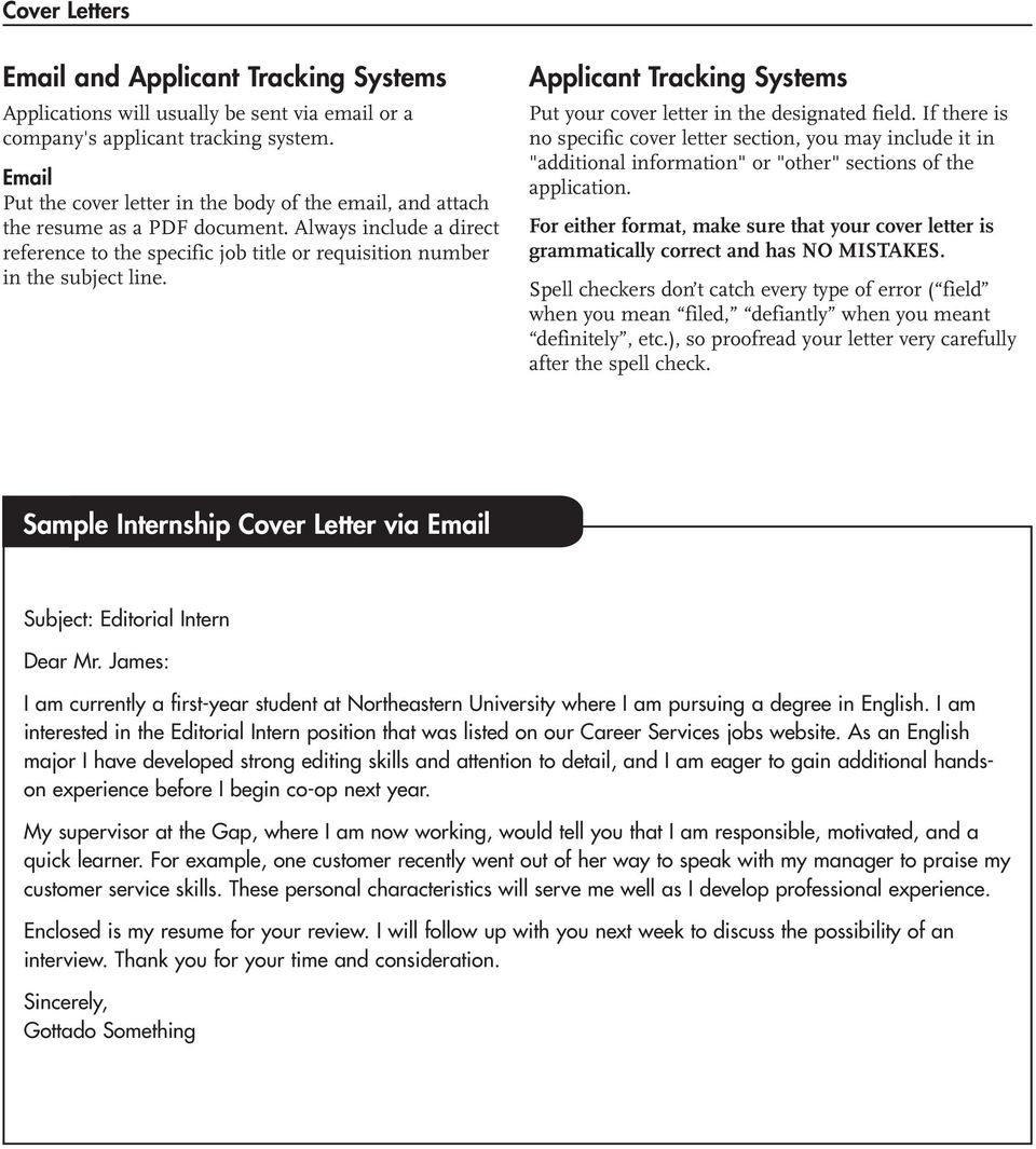 Applicant Tracking Systems Put your cover letter in the designated field.