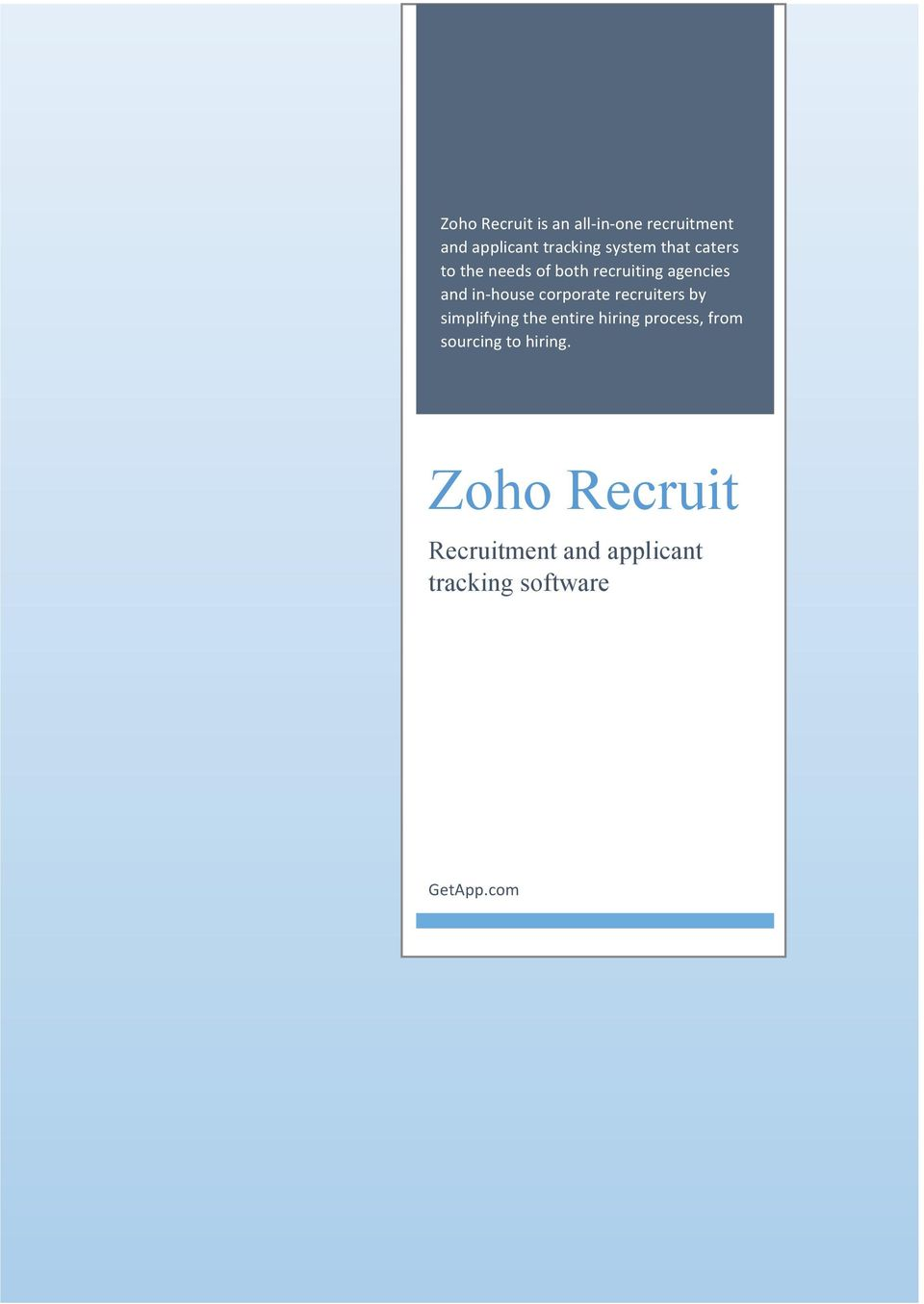 corporate recruiters by simplifying the entire hiring process, from