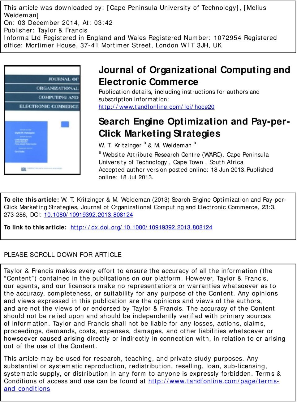 instructions for authors and subscription information: http://www.tandfonline.com/loi/hoce20 Search Engine Optimization and Pay-per- Click Marketing Strategies W. T. Kritzinger a & M.