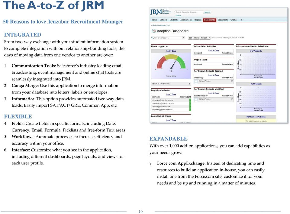 into JRM. 2 Conga Merge: Use this application to merge information from your database into letters, labels or envelopes. 3 Informatica: This option provides automated two way data loads.