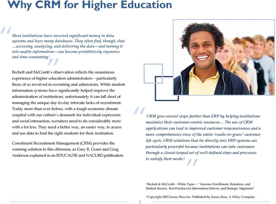 1 Beckett and McComb s observation reflects the unanimous experience of higher education administrators particularly those of us involved in recruiting and admissions.