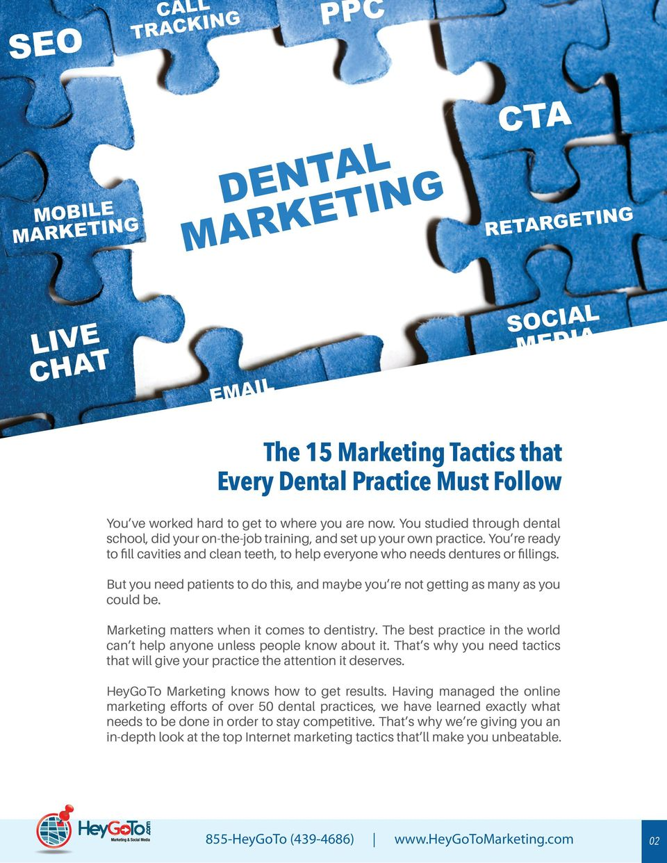 But you need patients to do this, and maybe you re not getting as many as you could be. Marketing matters when it comes to dentistry.