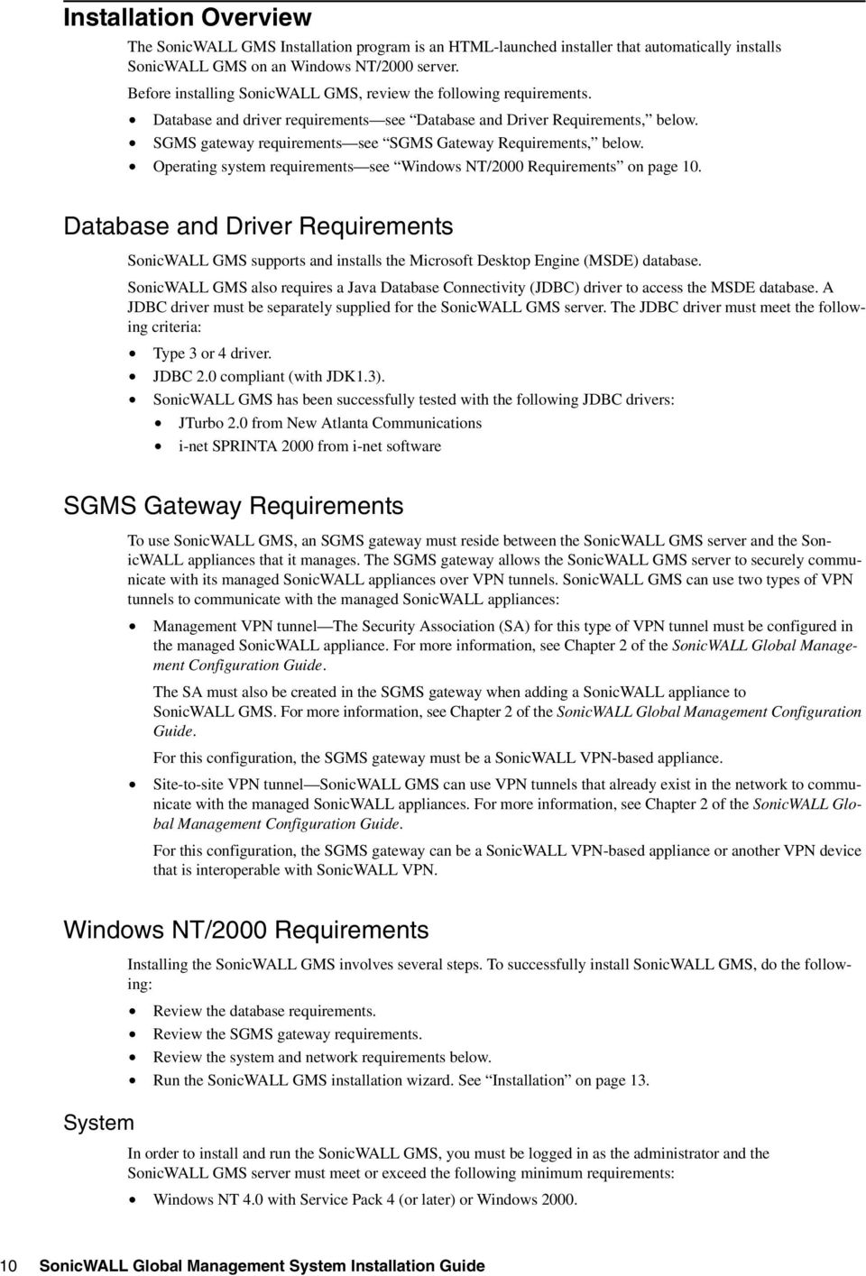 SGMS gateway requirements see SGMS Gateway Requirements, below. Operating system requirements see Windows NT/2000 Requirements on page 10.